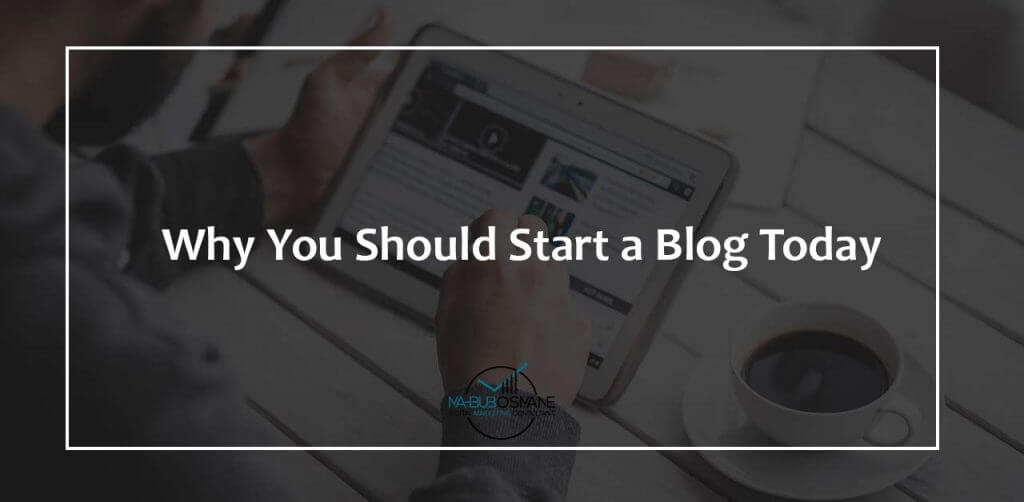 Why You Should Start a Blog Today