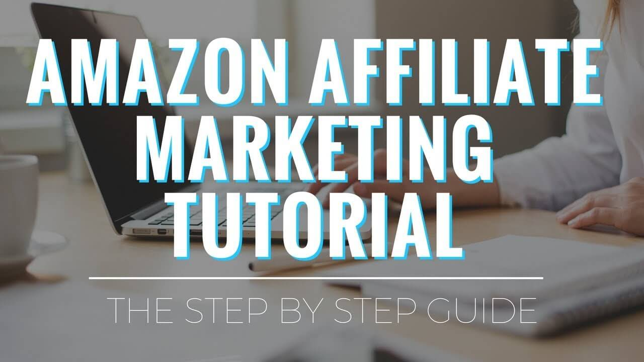 Amazon Affiliate Marketing Tutorial