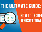 100+ Proven Ways on How to Increase Website Traffic ( The Ultimate Guide )