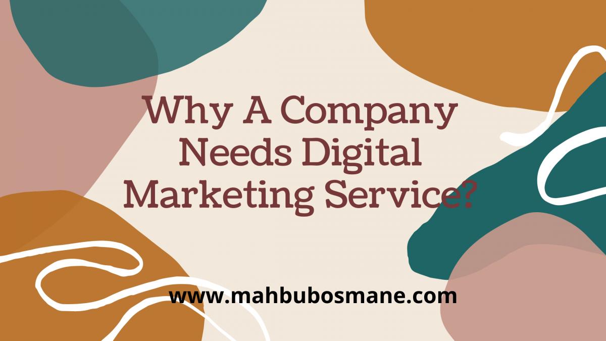 Why A Company Needs Digital Marketing Service