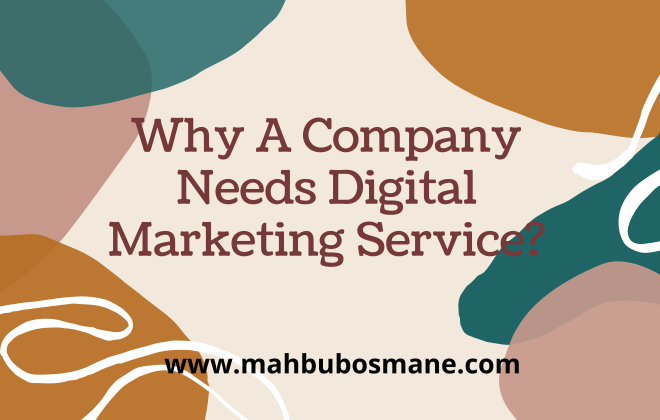 Why A Company Needs Digital Marketing Service