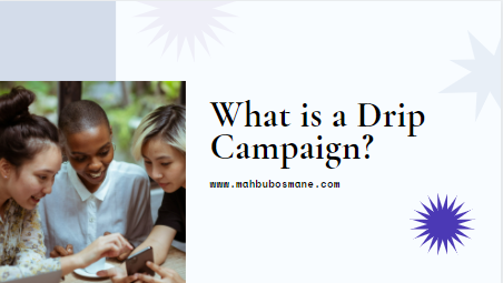 What is a drip campaign